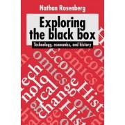 Exploring the Black Box by Nathan Rosenberg