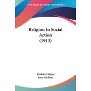 Religion in Social Action (1913) by University Lecturer in Mathematical Biology Graham Taylor