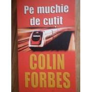 Pe Muchie De Cutit - Colin Forbes