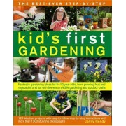 The Best-Ever Step-By-Step Kid's First Gardening: Fantastic Gardening Ideas for 5 to 12 Year-Olds, from Growing Fruit and Vegetables and Fun with Flow