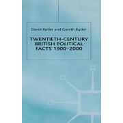 Twentieth-Century British Political Facts, 1900-2000 by David Butler