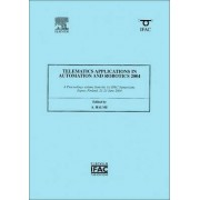 Telematics Applications in Automation and Robotics 2004 by Aarne Halme