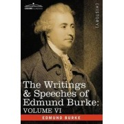 The Writings & Speeches of Edmund Burke by Edmund III Burke