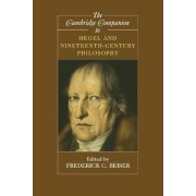 The Cambridge Companion to Hegel and Nineteenth-century Philosophy by Frederick C. Beiser