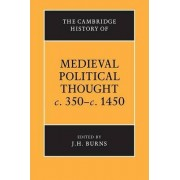 The Cambridge History of Medieval Political Thought c.350-c.1450 by J. H. Burns