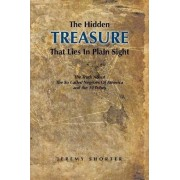 The Hidden Treasure That Lies in Plain Sight by Jeremy Shorter