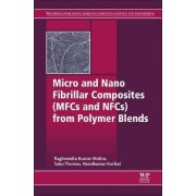 Micro and Nano Fibrillar Composites (MFCs and NFCs) from Polymer Blends by Sabu Thomas