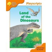 Oxford Reading Tree: Stage 6: Owls Playscripts: Land of the Dinosaurs by Rod Hunt