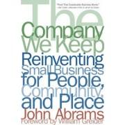 The Company We Keep by John Abrams