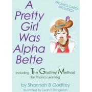 A Pretty Girl Was Alpha Bette by Shannah B Godfrey