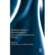 Qualitative Research Methodologies for Occupational Science and Therapy by Shoba Nayar