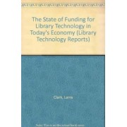 The State of Funding for Library Technology in Today's Economy by Larra Clark