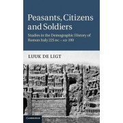 Peasants, Citizens and Soldiers by Luuk de Ligt