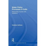 Water Policy Processes in India by Vandana Asthana