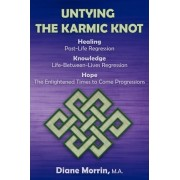 Untying the Karmic Knot by M a Diane Morrin