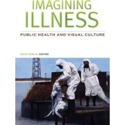 Imagining Illness by David Serlin