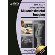 BSAVA Manual of Canine and Feline Musculoskeletal Imaging by Robert M. Kirberger