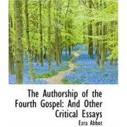 The Authorship of the Fourth Gospel by Ezra Abbot
