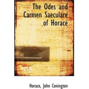 The Odes and Carmen Saeculare of Horace by Horace John Conington