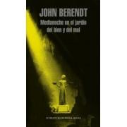 Medianoche en el jardin del bien / Midnight in the Garden of Good.. by John Berendt