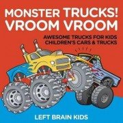 Monster Trucks! Vroom Vroom - Awesome Trucks for Kids - Children's Cars & Trucks by Left Brain Kids