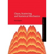 Chaos, Scattering and Statistical Mechanics by Pierre Gaspard