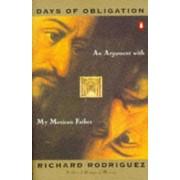 Days of Obligation by Richard Rodriguez