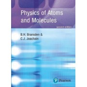 Physics of Atoms and Molecules by B. H. Bransden