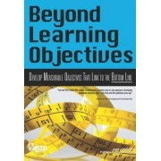 Beyond Learning Objectives by Jack J. Phillips