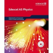 Edexcel A Level Science: AS Physics Implementation and Assessment Guide for Teachers and Technicians 2008 by Keith Gibbs