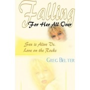 Falling for Her All Over by Greg Belter