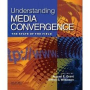 Understanding Media Convergence by August E. Grant