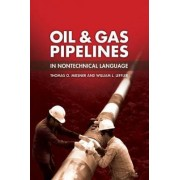 Oil & Gas Pipelines in Nontechnical Language by Thomas O. Miesner
