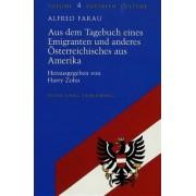 Aus dem Tagebuch Eines Emigranten und Anderes Oesterreichisches aus Amerika by Alfred Farau