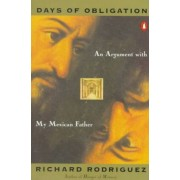 Days of Obligation by Richard Rodriguez