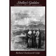 Shelley's Goddess by Professor of English Barbara Charlesworth Gelpi
