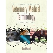 An Illustrated Guide to Veterinary Medical Terminology by Janet Romich