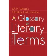 A Glossary of Literary Terms by M H Abrams