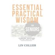 Essential Practical Wisdom for Seniors: Spending Solutions That Don't Break the Bank