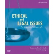 Ethical and Legal Issues for Imaging Professionals by Doreen M. Towsley-Cook