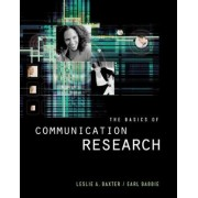 The Basics of Communication Research by Leslie A. Baxter