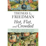 Hot, Flat, and Crowded by Thomas L Friedman
