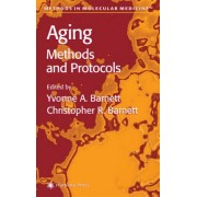 Aging Methods and Protocols by Yvonne A. Barnett