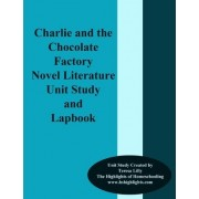Charlie and the Chocolate Factory Novel Literature Unit Study and Lapbook by Teresa Ives Lilly