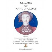 Glimpses of Anne of Cleves by Shuma Chakravarty