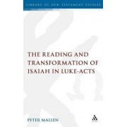 The Reading and Transformation of Isaiah in Luke-acts by Peter Mallen