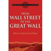 From Wall Street to the Great Wall by Jonathan Worrall