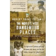 The World's Most Dangerous Places: 5 by Young Pelton Robert
