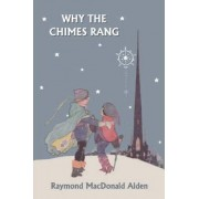 Why the Chimes Rang (Yesterday's Classics) by Raymond MacDonald Alden