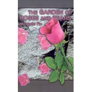 Garden of Roses and Tears by Miranda Fix